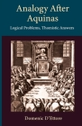 Analogy after Aquinas: Logical Problems, Thomistic Answers Cover Image