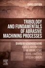 Tribology and Fundamentals of Abrasive Machining Processes Cover Image