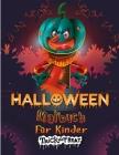 Süßes oder Saures: Happy Halloween-Malbuch für Kinder Sammlung von lustigen, originellen und einzigartigen Halloween-Malvorlagen für Kind Cover Image