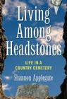 Living Among Headstones: Life in a Country Cemetery Cover Image