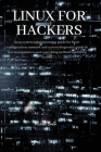 Linux for Hackers: linux system administration guide for basic configuration, network and system diagnostic guide to text manipulation an Cover Image