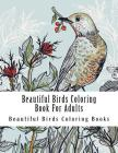 Beautiful Birds Coloring Book For Adults: Large One Sided Stress Relieving, Relaxing Beautiful Birds Coloring Book For Grownups, Women, Men & Youths. Cover Image