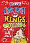 Barmy Biogs: Crackpot Kings, Queens & other Daft Royals Cover Image