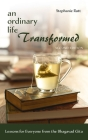 An Ordinary Life Transformed, Second Edition Cover Image