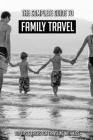 The Complete Guide To Family Travel: Top Tips & Tricks For Traveling With Kids: Flying With Kids Cover Image