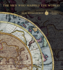The Men Who Mapped the World: The Treasures of Cartography Cover Image