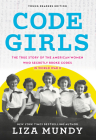 Code Girls: The True Story of the American Women Who Secretly Broke Codes in World War II (Young Readers Edition) Cover Image