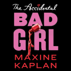 The Accidental Bad Girl Cover Image