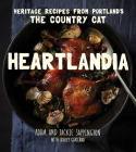 Heartlandia: Heritage Recipes from Portland's the Country Cat Cover Image