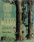 Out of the Woods: A True Story of an Unforgettable Event Cover Image