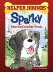 Sparky Helps Mary Make Friends Cover Image