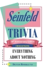 Seinfeld Trivia: Everything About Nothing: Challenging: 30th Anniversary Edition Cover Image