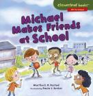 Michael Makes Friends at School (Cloverleaf Books (TM) -- Off to School) Cover Image