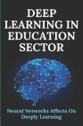 Deep Learning In Education Sector: Neural Networks Affects On Deeply Learning: Surface Learning Approach In Teaching Cover Image