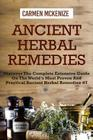 Ancient Herbal Remedies: Discover the Complete Extensive Guide on the Worlds Most Proven and Practical Ancient Herbal Remedies.#7 Cover Image