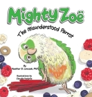Mighty Zoë: The Misunderstood Parrot Cover Image