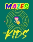 Mazes For Kids: An Amazing Maze Activity Book + sudoku for Kids 4-12 Cover Image