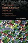 The Life of North American Suburbs (Global Suburbanisms) Cover Image