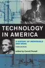 Technology in America, Third Edition: A History of Individuals and Ideas Cover Image