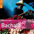 The Rough Guide to Bachata CD (Rough Guide World Music CDs) Cover Image