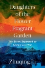 Daughters of the Flower Fragrant Garden: Two Sisters Separated by China's Civil War Cover Image