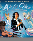 A is for Oboe: The Orchestra's Alphabet Cover Image
