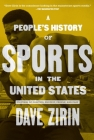 A People's History of Sports in the United States: 250 Years of Politics, Protest, People, and Play (New Press People's History) Cover Image
