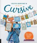 Creative Adventures in Cursive: Write with glue, string, markers, paint, and icing! Cover Image