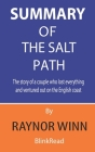 Summary of The Salt Path By Raynor Winn: The story of a couple who lost everything and ventured out on the English coast Cover Image