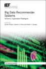 Big Data Recommender Systems: Application Paradigms (Computing and Networks) Cover Image