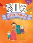 Big Letter Tracing: Pen Control and Line Tracing Activity Book for Preschoolers Cover Image
