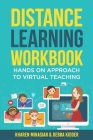 Distance Learning Workbook - Hands On Approach To Virtual Teaching: Distance Learning Playbook For School Leaders - Effective Teaching In The Post Cov Cover Image