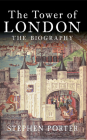 The Tower of London: The Biography Cover Image