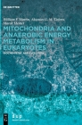 Mitochondria and Anaerobic Energy Metabolism in Eukaryotes: Biochemistry and Evolution Cover Image