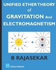 Unified Ether Theory of Gravitation and Electromagnetism Cover Image