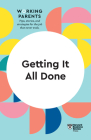 Getting It All Done (HBR Working Parents Series) Cover Image