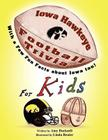 Iowa Hawkeye Football Trivia for Kids: With a Few Fun Facts about Iowa Too! Cover Image