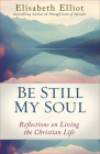 Be Still My Soul: Reflections on Living the Christian Life Cover Image