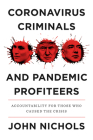 Coronavirus Criminals and Pandemic Profiteers: Accountability for Those Who Caused the Crisis Cover Image