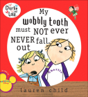 My Wobbly Tooth Must Not Ever Never Fall Out Cover Image