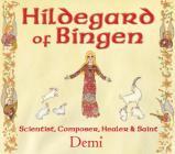 Hildegard of Bingen: Scientist, Composer, Healer, and Saint Cover Image