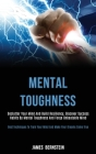 Mental Toughness: Declutter Your Mind and Build Resiliency, Discover Success Habits by Mental Toughness and Forge Unbeatable Mind (Best Cover Image