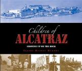 The Children of Alcatraz: Growing Up on the Rock Cover Image