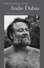 Conversations with Andre Dubus (Literary Conversations) Cover Image