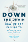 Down the Drain: How We Are Failing to Protect Our Water Resources Cover Image