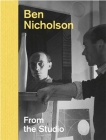 Ben Nicholson: From the Studio Cover Image