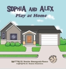 Sophia and Alex Play at Home Cover Image