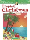Creative Haven Tropical Christmas Coloring Book (Creative Haven Coloring Books) Cover Image