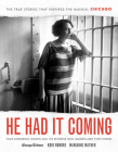 He Had It Coming: Four Murderous Women and the Reporter Who Immortalized Their Stories Cover Image