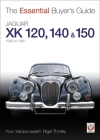 Jaguar XK 120, 140 & 150: 1948 to 1961 (The Essential Buyer's Guide) Cover Image